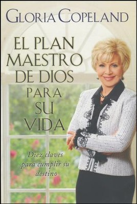 El Plan Maestro de Dios Para Su Vida  for your Life  -     By: Gloria Copeland
