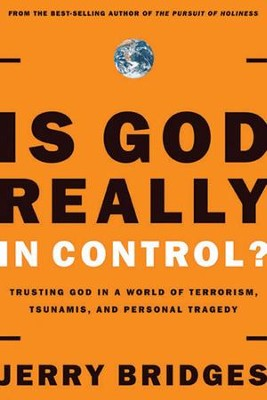 Is God Really In Control?: Trusting God in a World of Hurt - eBook  -     By: Jerry Bridges