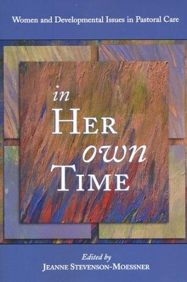 513868d96b2e In Her Own Time  Women and Developmental Issues in Pastoral Care - Edited  By