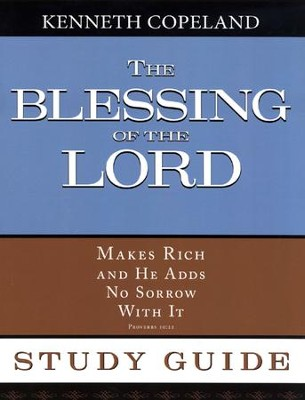 Blessing of The Lord Study Guide  -     By: Kenneth Copeland