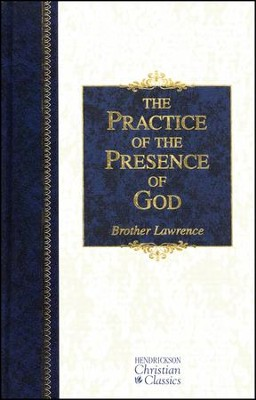 The Practice of the Presence of God: Hendrickson Christian Classics   -     By: Brother Lawrence