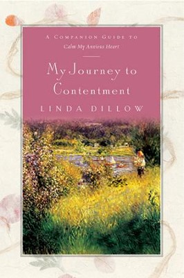 My Journey to Contentment: A Companion Journal for Calm My Anxious Heart - eBook  -     By: Linda Dillow