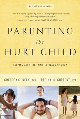 Parenting the Hurt Child: Helping Adoptive Families Heal and Grow - eBook  -     By: Gregory C. Keck Ph.D., Regina M. Kupecky LSW