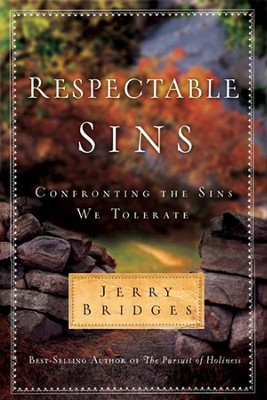 Respectable Sins: Confronting the Sins We Tolerate - eBook  -     By: Jerry Bridges