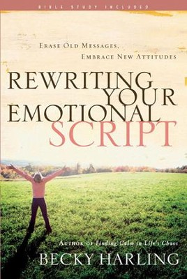 Rewriting Your Emotional Script: Erase Old Messages, Embrace New Attitudes - eBook  -     By: Becky Harling