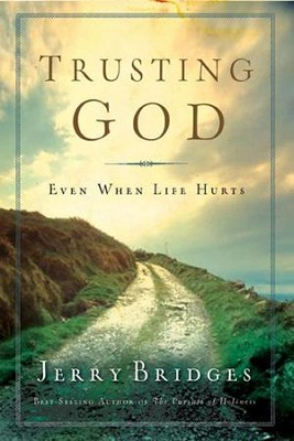 Trusting God: Even When Life Hurts - eBook  -     By: Jerry Bridges