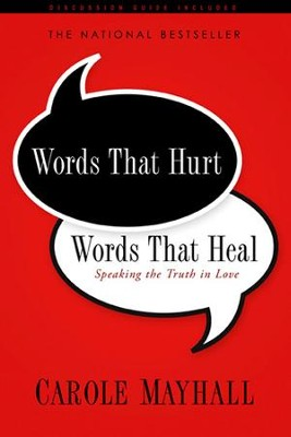 Words That Hurt, Words That Heal: Speaking the Truth in Love - eBook  -     By: Carole Mayhall