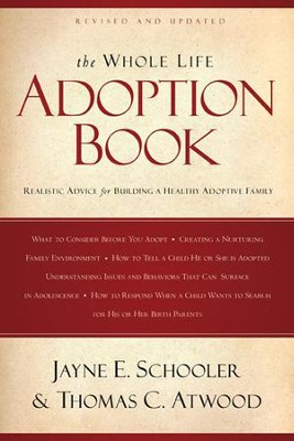 The Whole Life Adoption Book: Realistic Advice for Building a Healthy Adoptive Family - eBook  -     By: Jayne E. Schooler, Thomas Atwood