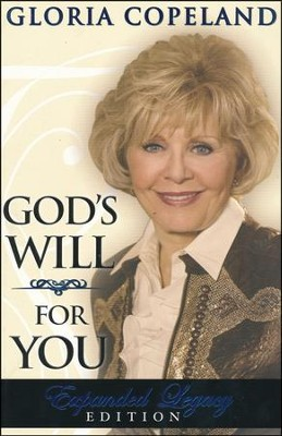 God's Will For You: Expanded Legacy Edition  -     By: Gloria Copeland