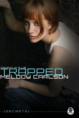 Trapped: Caught in a Lie - eBook  -     By: Melody Carlson