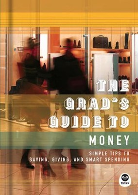 The Grad's Guide to Money: Simple Tips to Saving, Giving, and Smart Spending - eBook  -     By: The Navigators
