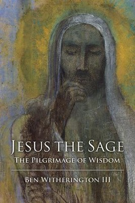 Jesus the Sage   -     By: Ben Witherington