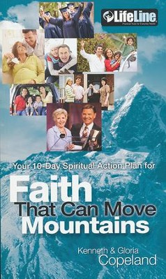 Faith That Can Move Mountains: Your 10-Day Spiritual Action Plan  -     By: Kenneth Copeland, Gloria Copeland