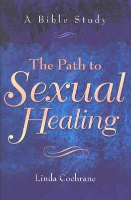 The Path to Sexual Healing                         -     By: Linda Cochrane
