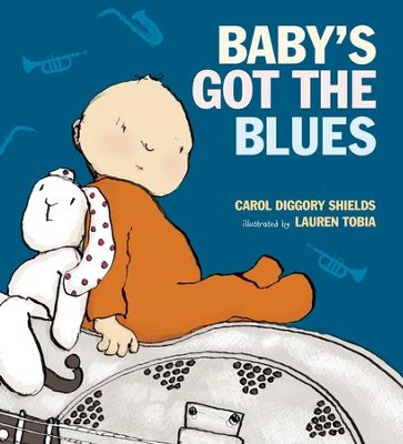 Baby's Got the Blues  -     By: Carol Diggory Shields     Illustrated By: Lauren Tobia