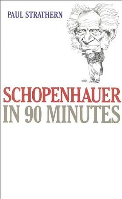 Schopenhauer in 90 Minutes  -     By: Paul Strathern