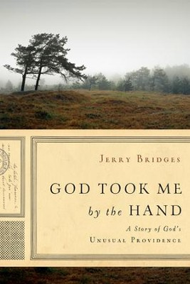 God Took Me by the Hand: A Story of God's Unusual Providence - eBook  -     By: Jerry Bridges