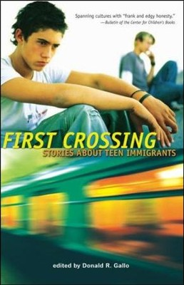 First crossing stories about teen immigrants donald r gallo first crossing stories about teen immigrants by donald r gallo fandeluxe Gallery