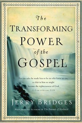 The Transforming Power of the Gospel - eBook  -     By: Jerry Bridges