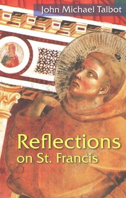 Reflections on St. Francis  -     By: John Michael Talbot