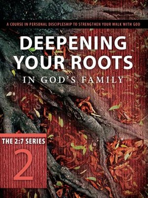Deepening Your Roots in God's Family: A Course in Personal Discipleship to Strengthen Your Walk with God - eBook  -     By: The Navigators
