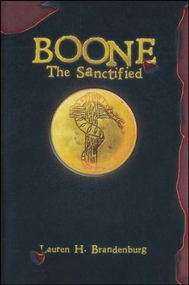 Boone: The Sanctified  -     By: Lauren H. Brandenburg