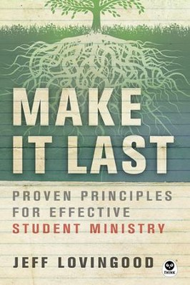 Make It Last: Proven Principles for Effective Student Ministry - eBook  -     By: Jeff Lovingood