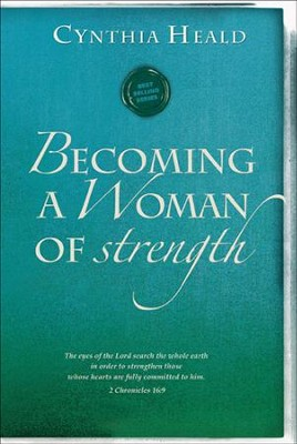 Becoming a Woman of Strength                                 -     By: Cynthia Heald