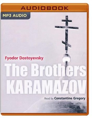 The Brothers Karamazov - unabridged audio book on MP3-CD  -     Narrated By: Constantine Gregory     Edited By: Andrew Riches     By: Fyodor Dostoyevsky