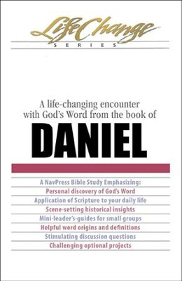 Daniel, LifeChange Bible Study - eBook   -     By: The Navigators