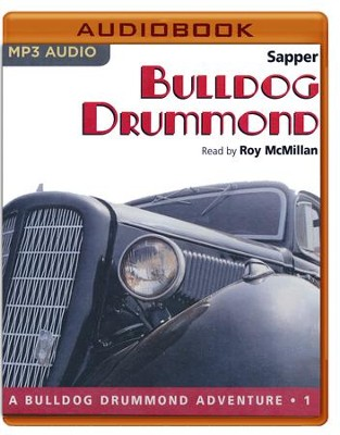 #1: Bulldog Drummond - unabridged audio book on MP3-CD  -     Narrated By: Roy McMillan     By: Sapper