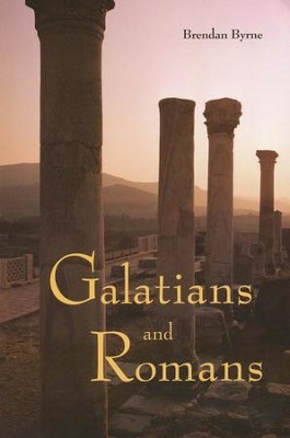Galatians and Romans  -     By: Brendan Byrne