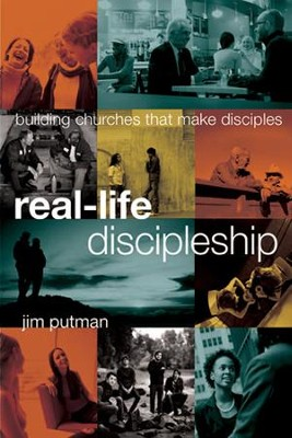 Real-Life Discipleship: Building Churches That Make Disciples - eBook  -     By: Jim Putman