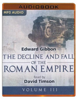 The Decline and Fall of the Roman Empire, Volume III - unabridged audio book on MP3-CD  -     Narrated By: David Timson     By: Edward Gibbon