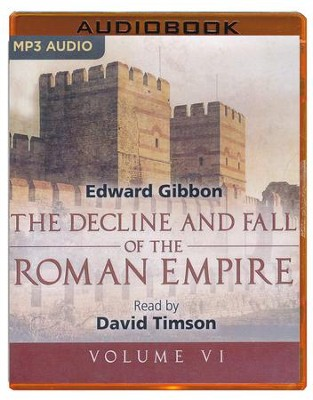 The Decline and Fall of the Roman Empire, Volume VI - unabridged audio book on MP3-CD  -     Narrated By: David Timson     By: Edward Gibbon