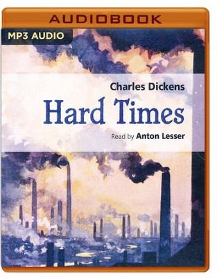 Hard Times - unabridged audio book on MP3-CD  -     Narrated By: Anton Lesser     Edited By: Michael Taylor     By: Charles Dickens