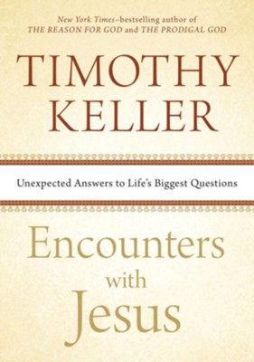 Encounters with jesus unexpected answers to lifes biggest encounters with jesus unexpected answers to lifes biggest questions by timothy keller sample pages fandeluxe Gallery