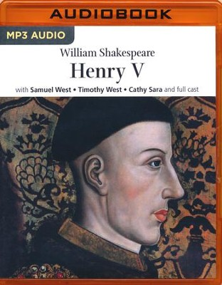 Henry V - unabridged audio book on MP3-CD  -     Narrated By: Samuel West, Timothy West & Full Cast     By: William Shakespeare
