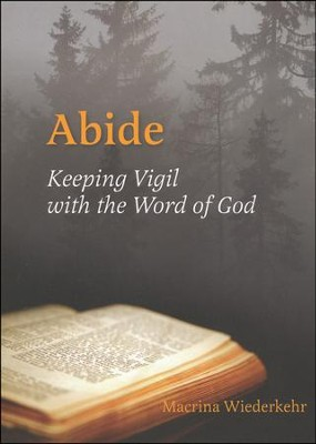 Abide: Keeping Vigil with the Word of God   -     By: Macrina Wiederkehr