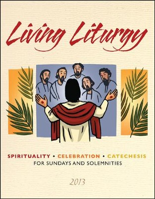 Living Liturgy: Spirituality,Celebration, and Catechesis for Sundays and Solemnities Year C (2013)  -     By: Joyce Ann Zimmerman, Kathleen Harmon, Christopher Conlon