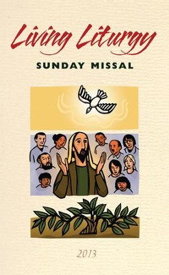 Living Liturgy Sunday Missal 2013:  -     By: Joyce Ann Zimmerman, Kathleen Harmon, Christopher Conlon