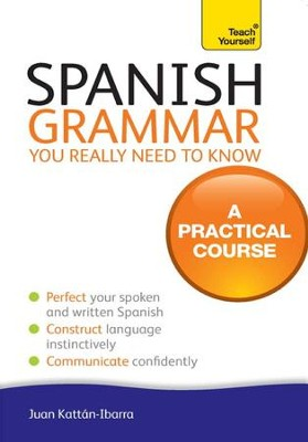 Spanish Grammar You Reall Need To Know: Teach Yourself / Digital original - eBook  -     By: Juan Kattan-Ibarra