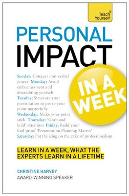 Personal Impact at Work in a Week: Teach Yourself / Digital original - eBook  -     By: Christine Harvey