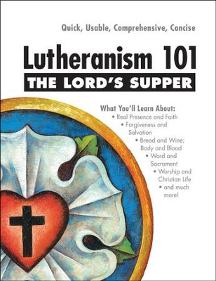 Lutheranism 101-The Lord's Supper  -     By: Kenneth W. Wieting