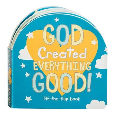 God Created Everything Good, Lift-the-Flap, Boardbook  -