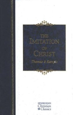 The Imitation of Christ   -     By: Thomas 'a Kempis