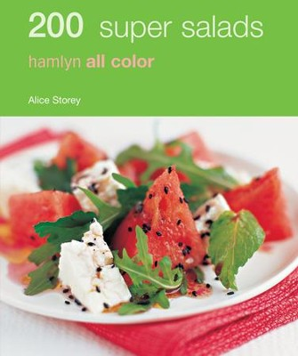 200 Super Salads: Hamlyn All Colour Cookbook / Digital original - eBook  -     By: Alice Storey