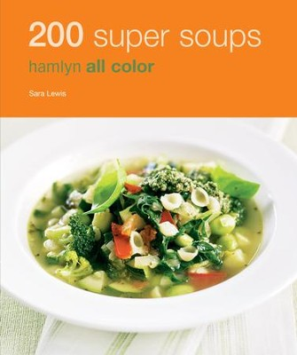 200 Super Soups: Hamlyn All Colour Cookbook / Digital original - eBook  -     By: Sara Lewis