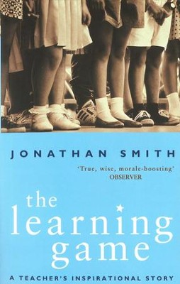 The Learning Game: A Teacher's Inspirational Story / Digital original - eBook  -     By: Jonathan Smith