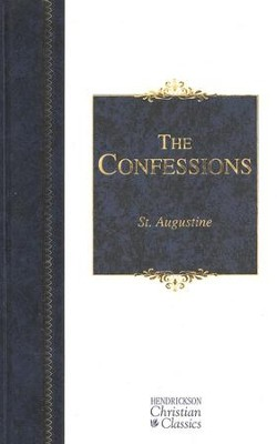 The Confessions of Saint Augustine: Hendrickson Christian Classics   -     By: Saint Augustine